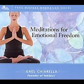 Gael Chiarella: Meditations For Emotional Freedom