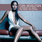 Toni Braxton: Un-Break My Heart: The Remix Collection