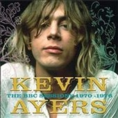 Kevin Ayers: Kevin Ayers: The BBC Sessions 1970-1976