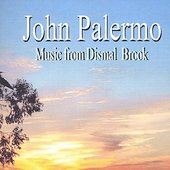 John Palermo: Music from Dismal Brook