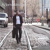 Adam Wexler: What I'm All About