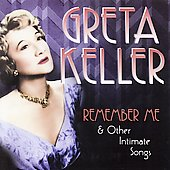 Greta Keller: Remember Me and Other Intimate Songs *