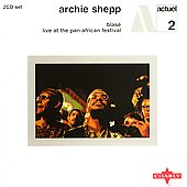 Archie Shepp: Blasé/Live at the Pan-African Festival [Varese/Charly]