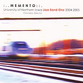 University of Northern Iowa Jazz Band One: Memento *
