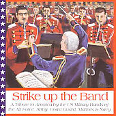 Strike Up the Band / U.S. Army Band