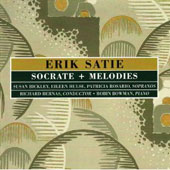 Satie: Socrate, Mélodies / Bernas, Bickley, Hulse, et al