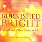 Burnished Bright - Brass, Organ, Bells / Chalmers, et al