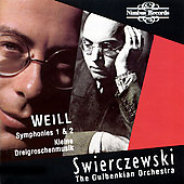 Weill: Symphonies 1 & 2, etc / Swierczewski, Gulbenkian