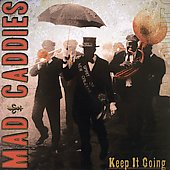 Mad Caddies: Keep It Going