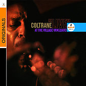 John Coltrane/John Coltrane Quartet: Live at the Village Vanguard