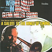 Werner Müller: Salute to the Kings of Swing/Original Glenn Miller Sound