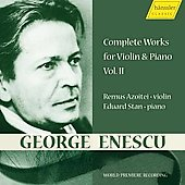 Enescu: Complete Works for Violin & Piano Vol 2 / Remus Azoitei, Eduard Stan