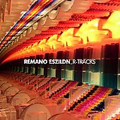 Remano Eszildn: R-Tracks