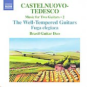 Castelnuovo-Tedesco: Complete Music for Two Guitars Vol 2 / Brasil Guitar Duo