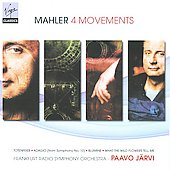 Mahler: 4 Movements / Paavo J&auml;rvi, Frankfurt Radio Symphony Orchestra