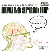 Del Close: How to Speak Hip/Do It Yourself Psychoanalysis Kit