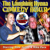 Mike Joiner/Mike Pace (Comedian): The Laughing Hyena Comedy Hour