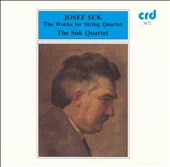Josef Suk: The Works for String Quartet