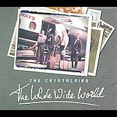 The Crystalairs: The Whole Wide World [Digipak] *