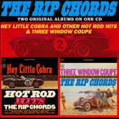The Rip Chords (Surf): Hey Little Cobra and Other Hot Rod Hits & Three Window Coupe *