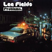 Lee Fields: Problems [Digipak]