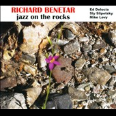 Richard Benetar: Jazz on the Rocks