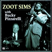 Zoot Sims/Bucky Pizzarelli: Zoot Sims with Bucky Pizzarelli