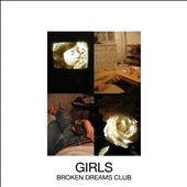 Girls (San Francisco): Broken Dreams Club [EP]