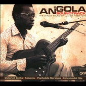 Various Artists: Angola Soundtrack: The Unique Sound of Luanda 1968-1976