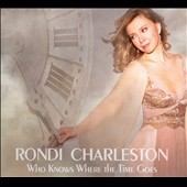Rondi Charleston: Who Knows Where the Time Goes [Digipak] *