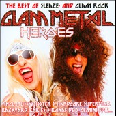 Various Artists: Glam Metal Heroes (The Best Of Sleaze And Glam Rock)