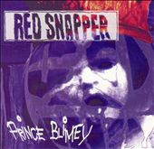 Red Snapper: Prince Blimey