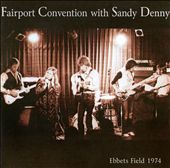 Fairport Convention/Sandy Denny: Ebbets Field 1974