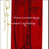 Wadada Leo Smith's Organic/Wadada Leo Smith: Heart's Reflections
