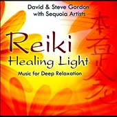 David & Steve Gordon/David Gordon/Steve Gordon (Mixing)/Sequoia Artists: Reiki Healing Light: Music For Deep Relaxation