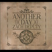 Zach Deputy: Another Day [Digipak] *