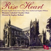 Romantic English Choral Works by Parry, Stanford & Vaughan Williams / Worcester Cathedral Chamber Choir