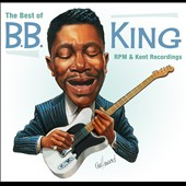 B.B. King: Best of RPM & Kent Recordings