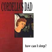 Cordelia's Dad: How Can I Sleep?