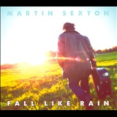 Martin Sexton: Fall Like Rain [EP] [Digipak] *