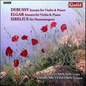 Debussy & Elgar: Violin Sonatas; Sibelius: 6 Humoresques / Efi Christodoulou, violin; Margaret Fingerhut, piano