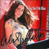 Ali Isabella: Say You'll Be Mine [Blu-Ray]