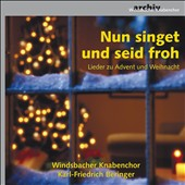 Nun singet und seid froh - Carols for Advent and Christmas / Windsbach Boys Choir
