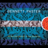 Bennett Paster: Relentless Pursuit of the Beautiful [Digipak]