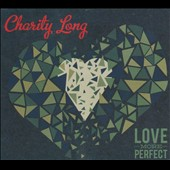 Charity Long: Love More Perfect