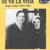 Various Artists: Se Va La Vida: Tango Ladies 1923-54