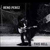 Reno Perez: This Hell [Digipak]