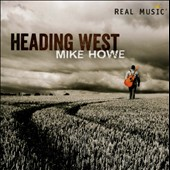 Mike Howe (Guitar): Heading West