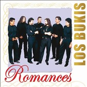 Los Bukis: Romances