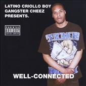 Latino Criollo Boy Gangster Cheez: Well-Connected